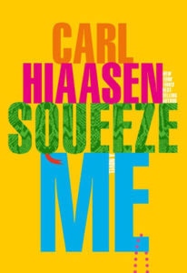 Photo of Squeeze Me by Carl Hiaasen